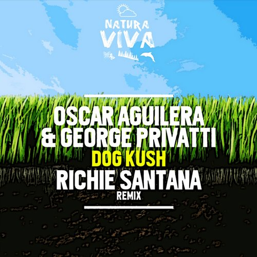 Oscar Aguilera, George Privatti - Dog Kush [NAT261]